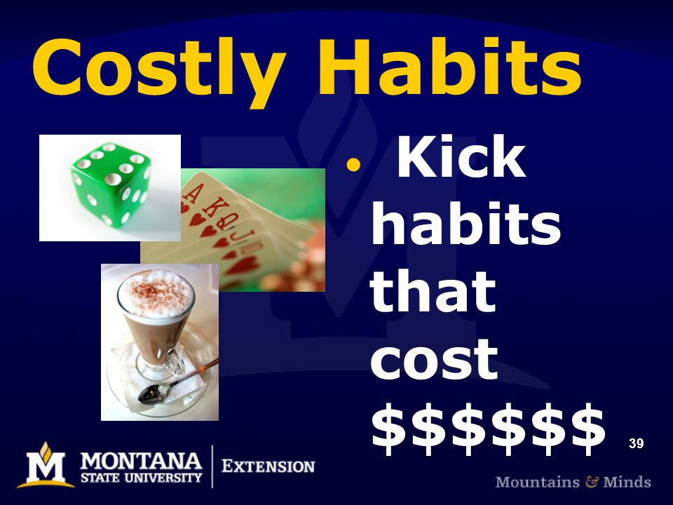 39 Costly Habits Kick habits that cost $$$$$$