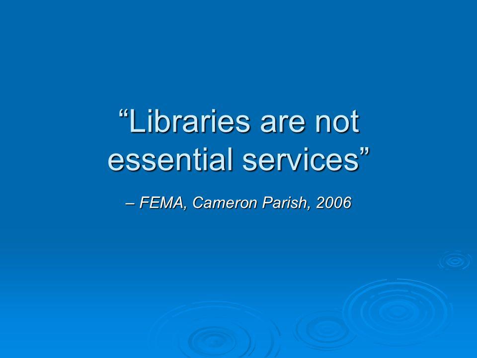 Libraries are not essential services – FEMA, Cameron Parish, 2006