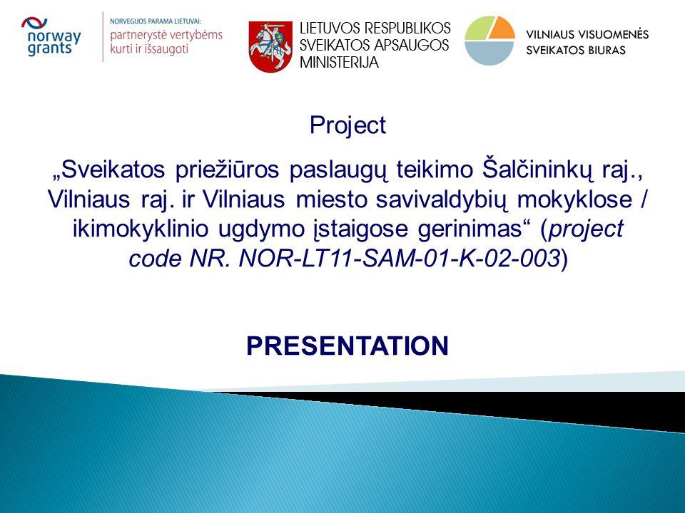 """Project """"Sveikatos priežiūros paslaugų teikimo Šalčininkų raj., Vilniaus raj."""