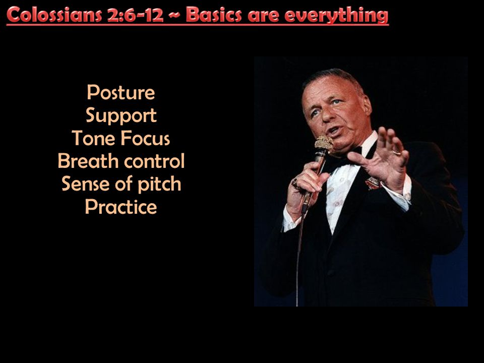Posture Support Tone Focus Breath control Sense of pitch Practice