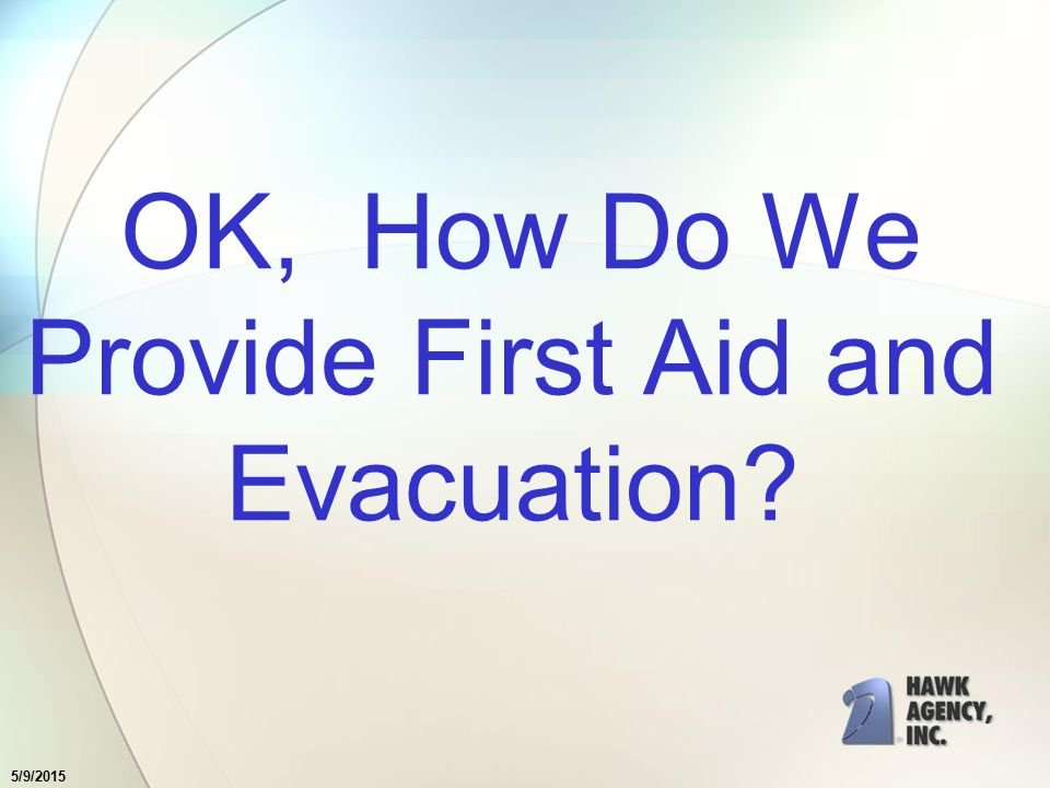 5/9/2015 Post-Loss Safety Provide First Aid and Evacuation to all employees in need. 2005 Copyright