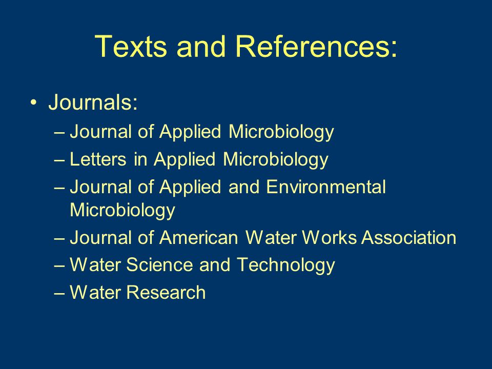 Texts and References: Websites –http://www.cdc.gov/ncidod/index.htm –http://www.epa.gov/safewater/ –http://www.epa.gov/waterscience/ –http://www.doh.wa.gov/ehp/dw/ –http://www.doh.wa.gov/ehp/ts/waste.htm –http://www.cityofseattle.net/util/RESCONS/def ault.htm –http://dnr.metrokc.gov/wtd/rwsp/rwsp.htm