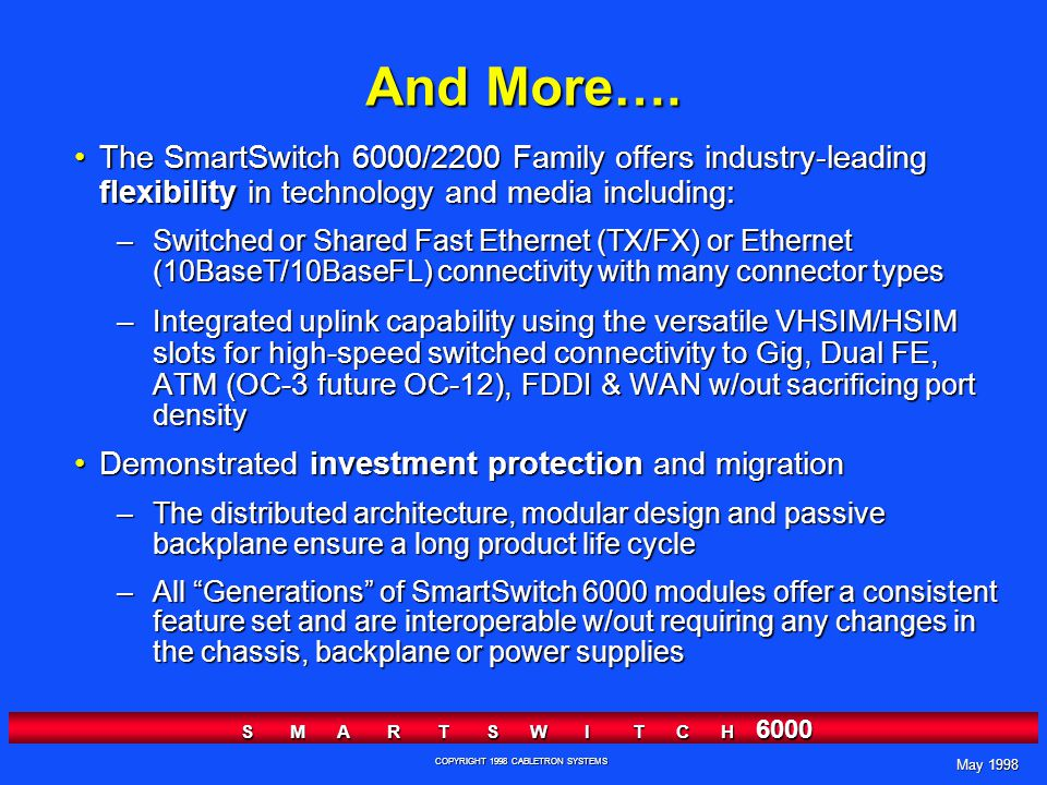 May 1998 S M A R T S W I T C H 6000 COPYRIGHT 1998 CABLETRON SYSTEMS And More….