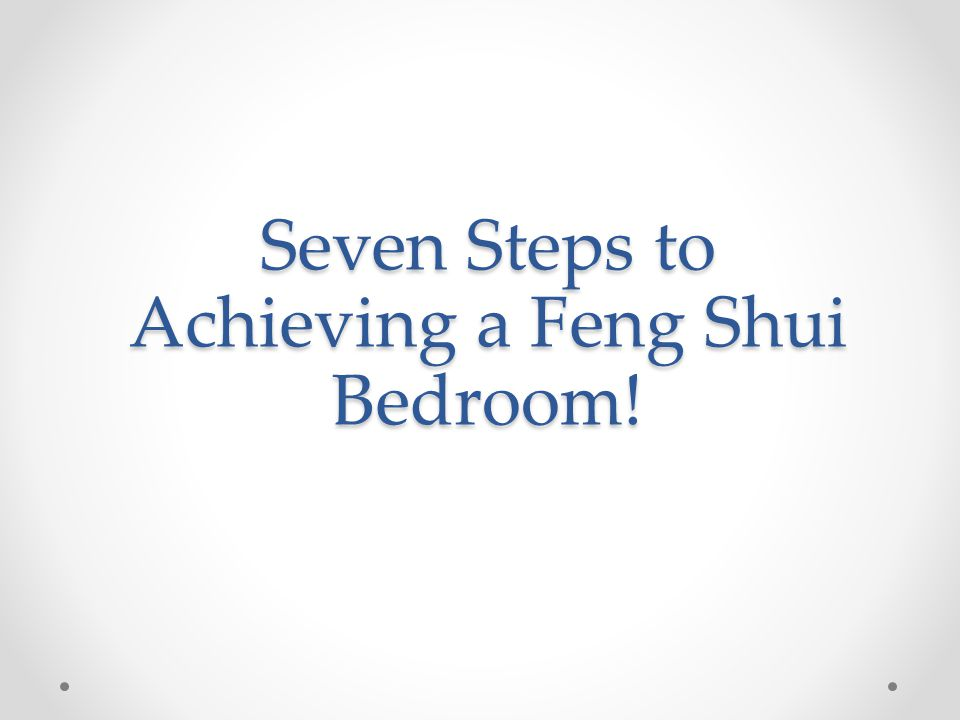 Seven Steps to Achieving a Feng Shui Bedroom!