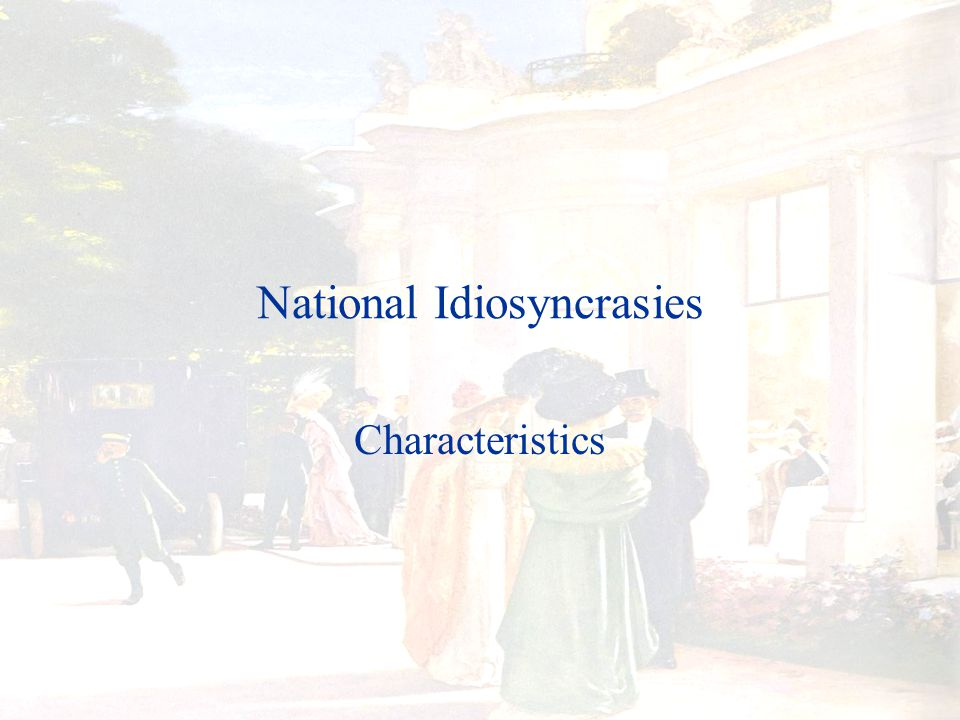 National Idiosyncrasies Characteristics