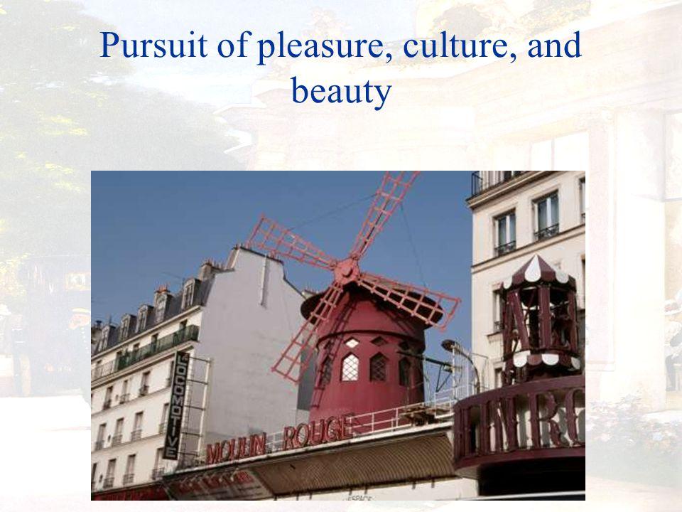 Pursuit of pleasure, culture, and beauty