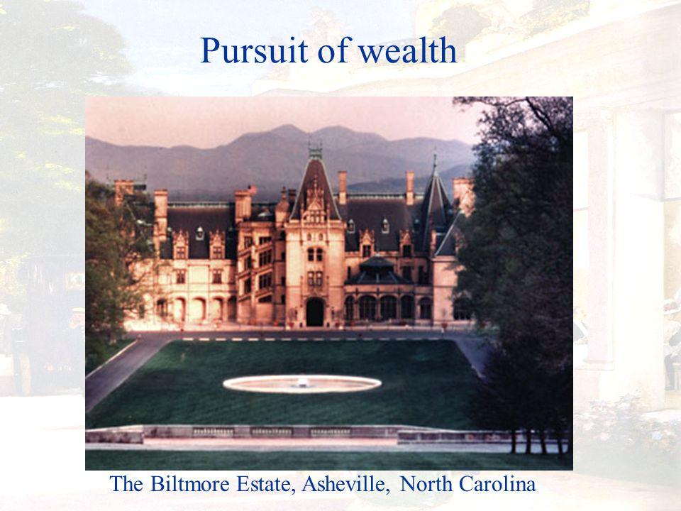 Pursuit of wealth The Biltmore Estate, Asheville, North Carolina