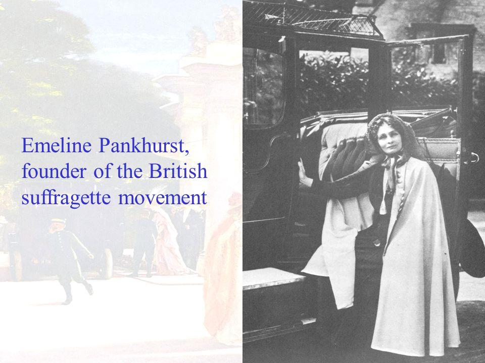 Emeline Pankhurst, founder of the British suffragette movement