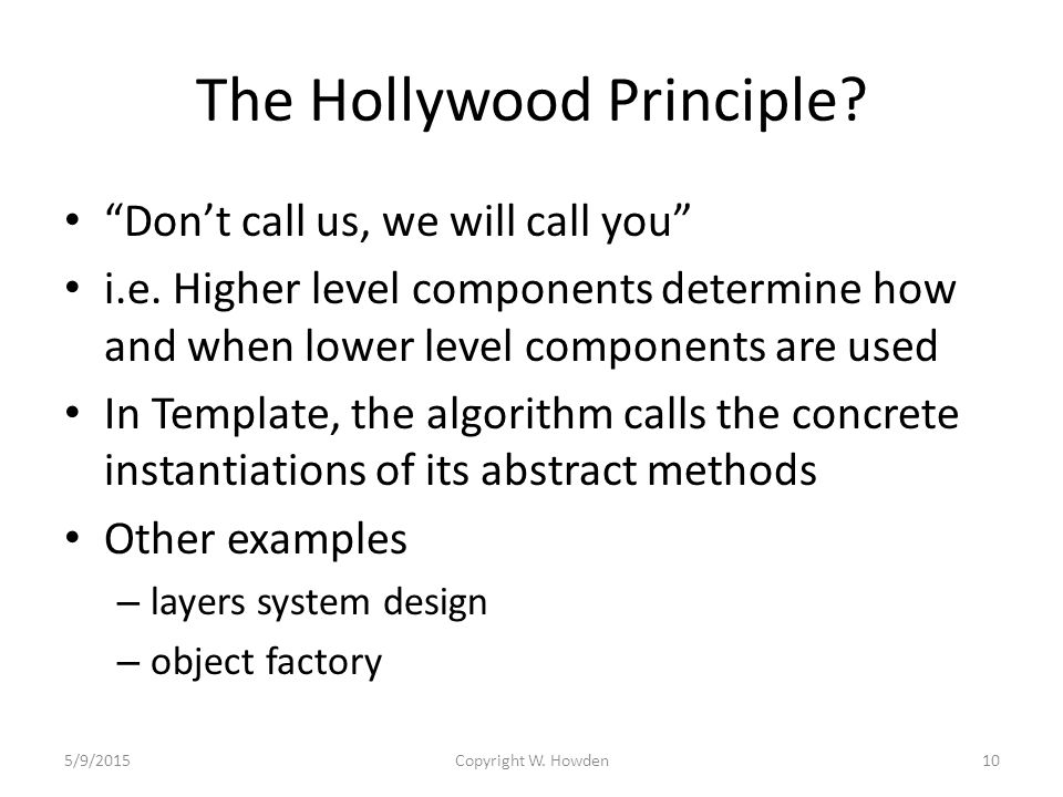 The Hollywood Principle. Don't call us, we will call you i.e.