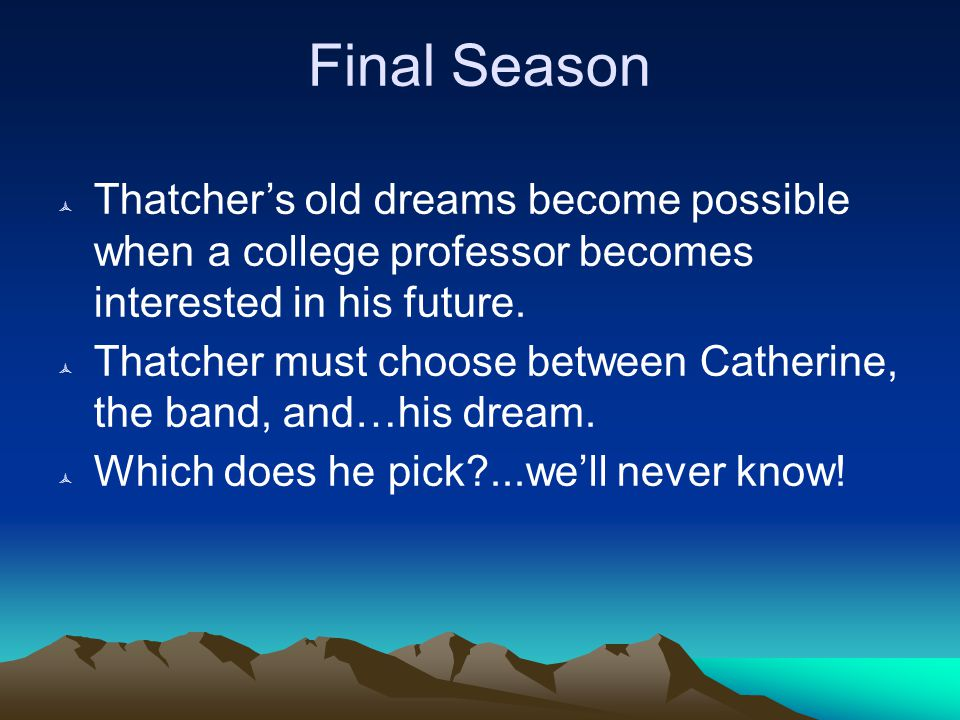 Final Season  Thatcher's old dreams become possible when a college professor becomes interested in his future.