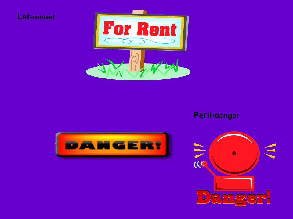 Let- rented Peril- danger