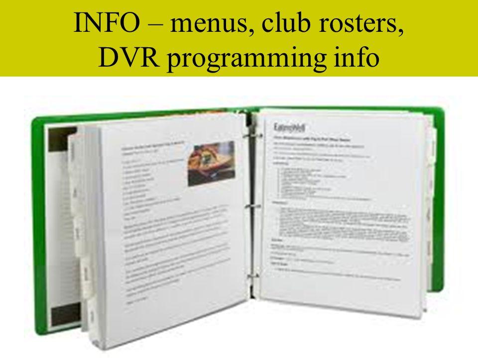 INFO – menus, club rosters, DVR programming info