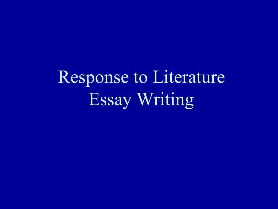 Response to Literature Essay Writing
