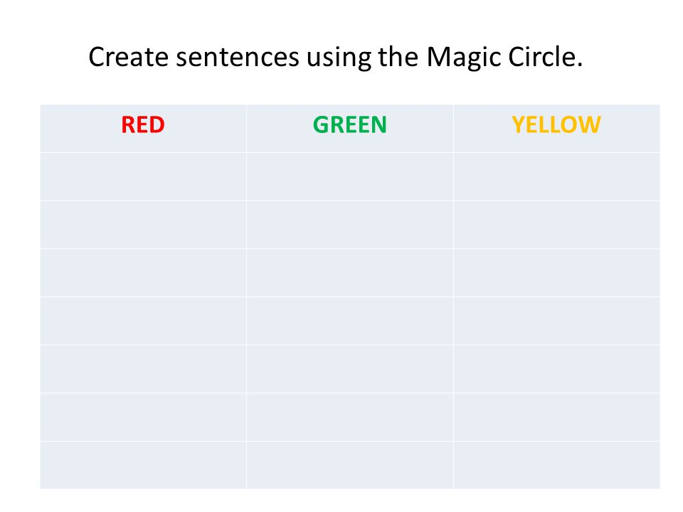 REDGREENYELLOW Create sentences using the Magic Circle.