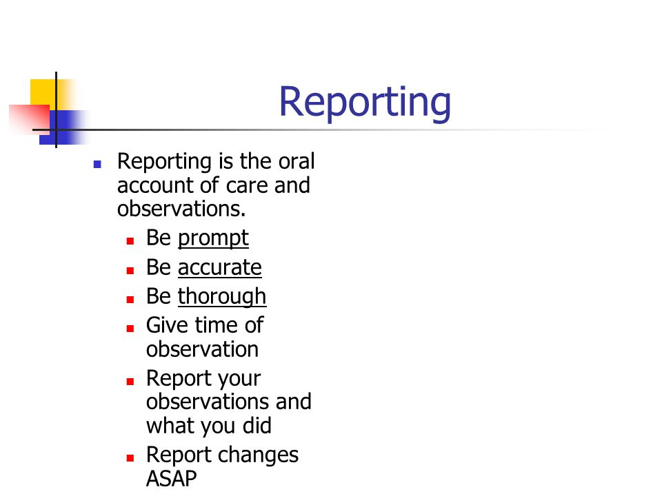 Recording – Done on the Medical Chart Recording is the written account of care and observations.