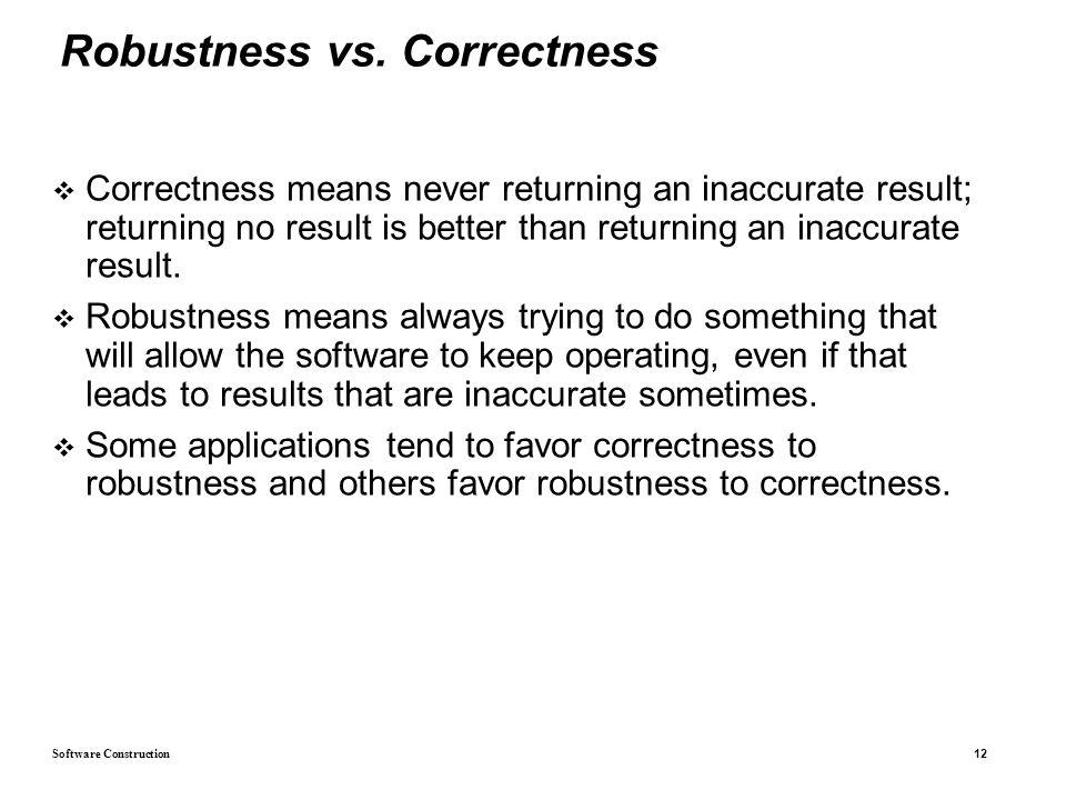 Software Construction 12 Robustness vs.
