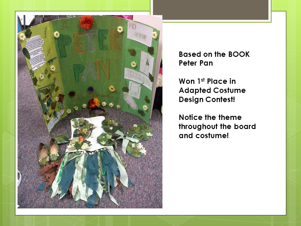 Based on the BOOK Peter Pan Won 1 st Place in Adapted Costume Design Contest! Notice the theme throughout the board and costume!