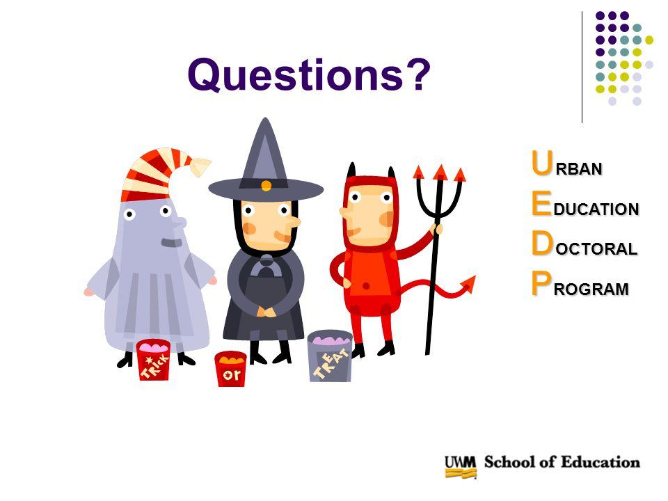 Questions U RBAN E DUCATION D OCTORAL P ROGRAM