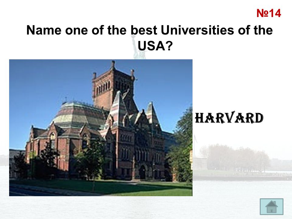Name one of the best Universities of the USA? Harvard №14