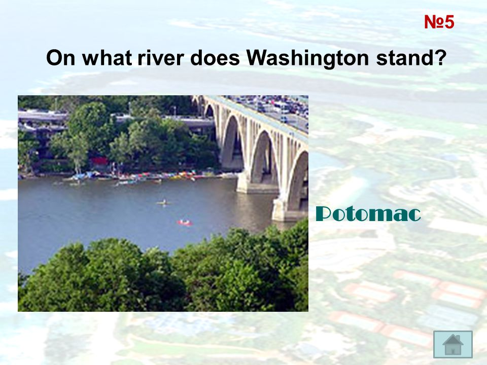 On what river does Washington stand? Potomac №5№5