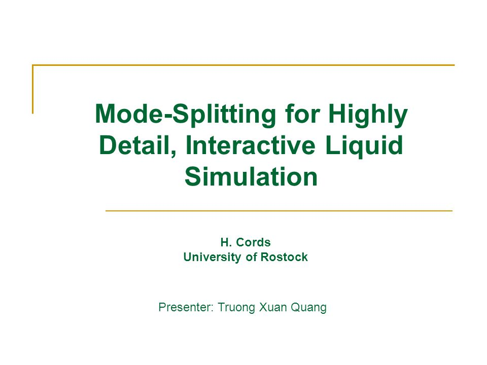 4.2 Conclusion and future work Simulation of the low frequency liquid flow and the high frequency free surface waves are separated 2D WE and 3D fluid (SPH-method) presented realistic and highly detailed results Future works: Simulation in real-time environments at high frame rates, better rendering approach.