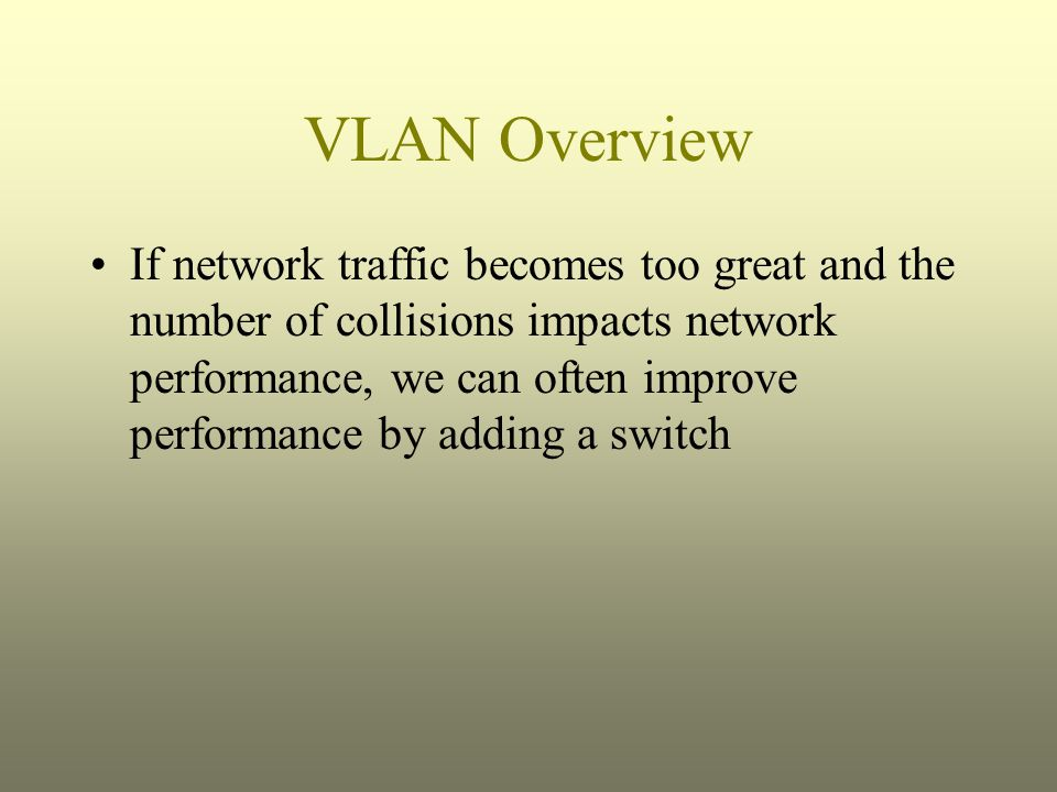 If network traffic becomes too great and the number of collisions impacts network performance, we can often improve performance by adding a switch