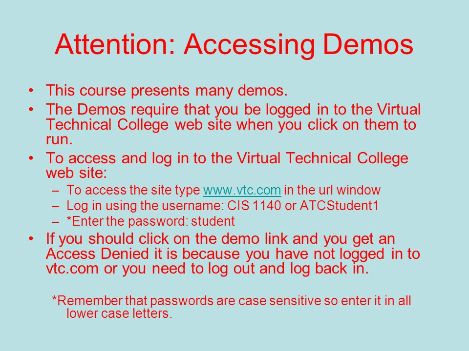 Attention: Accessing Demos This course presents many demos.