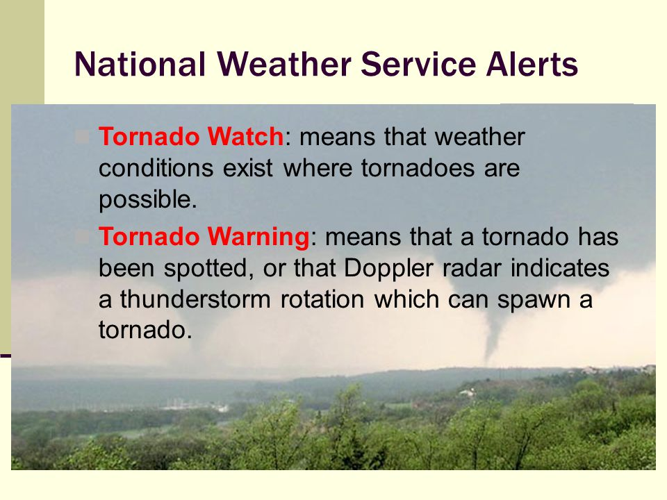 Tornado Forecasting A tornado's size, strength, direction, and duration cannot be predicted.