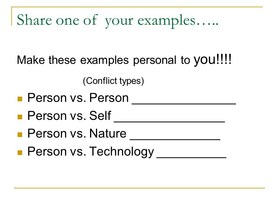 Share one of your examples….. Make these examples personal to you!!!.