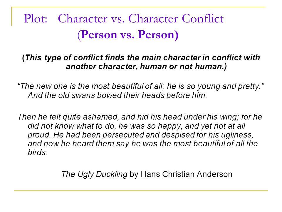 Plot: Character vs. Character Conflict ( Person vs.