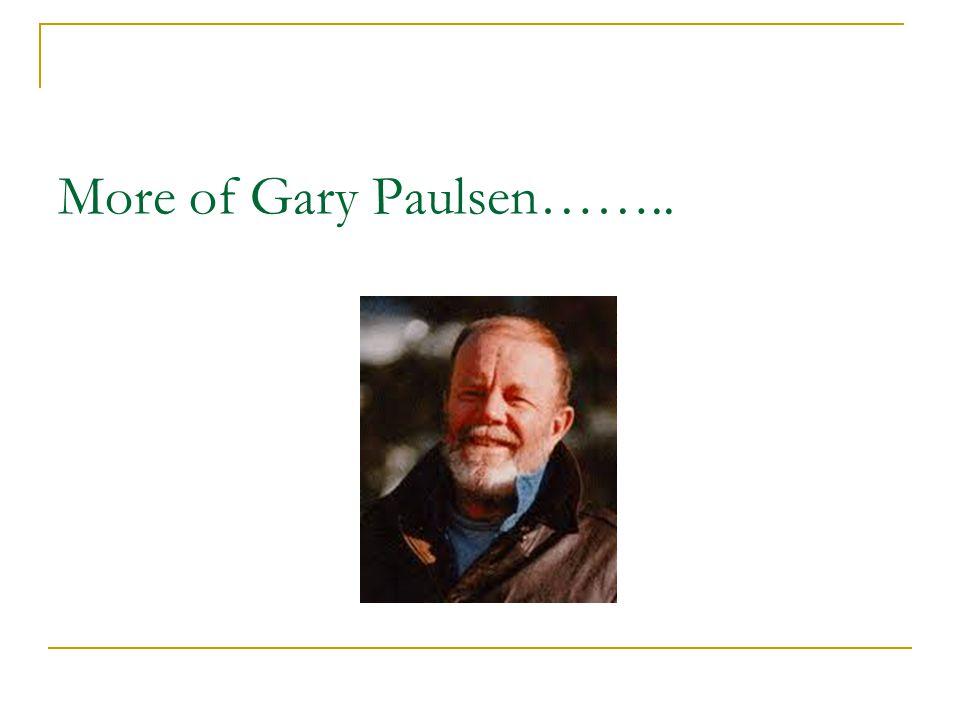 More of Gary Paulsen……..