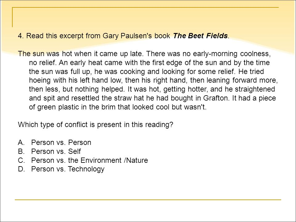 4. Read this excerpt from Gary Paulsen s book The Beet Fields.