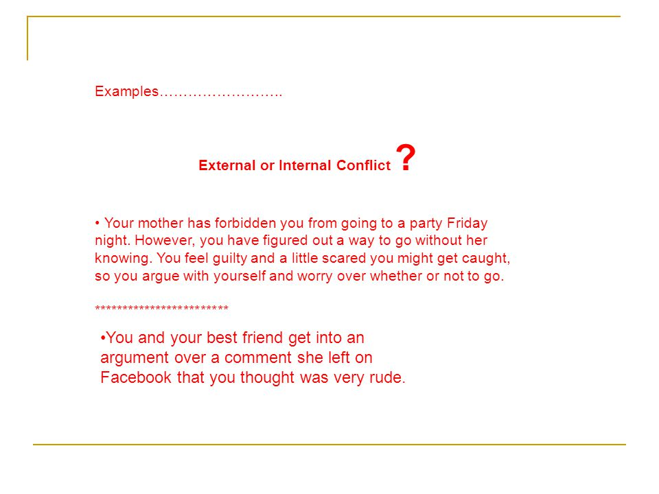 Examples…………………….. External or Internal Conflict .