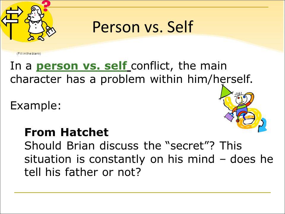 Person vs. Self In a person vs.