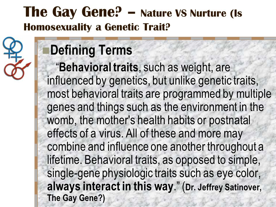 The Gay Gene. – Nature VS Nurture (Is Homosexuality a Genetic Trait.