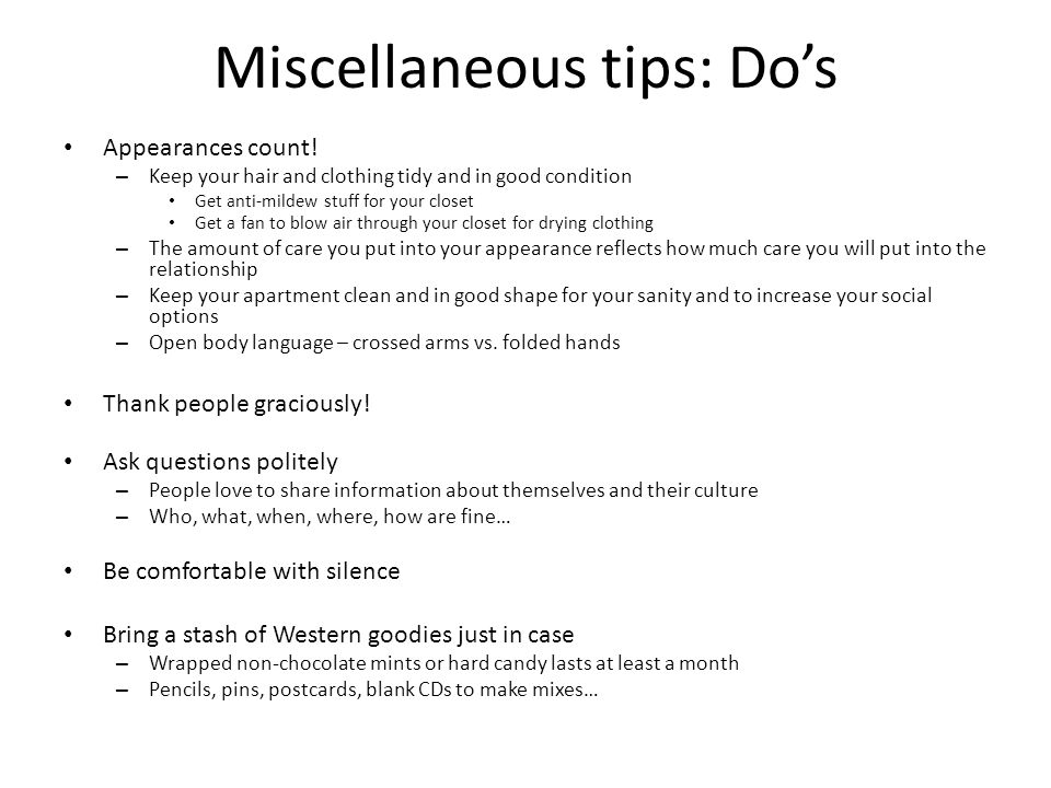 Miscellaneous tips: Do's Appearances count.