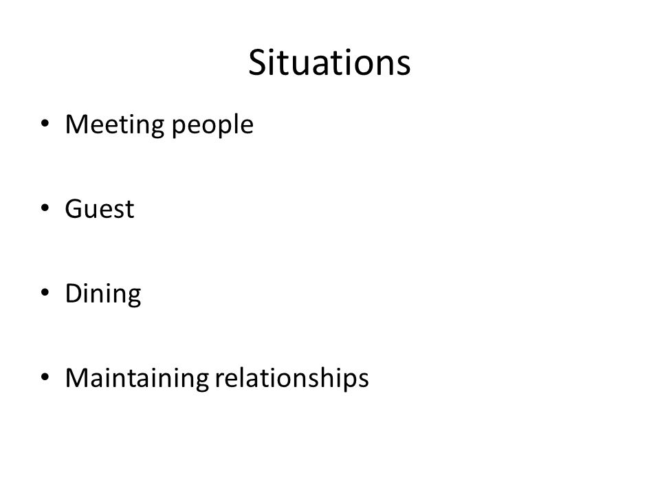 Situations Meeting people Guest Dining Maintaining relationships