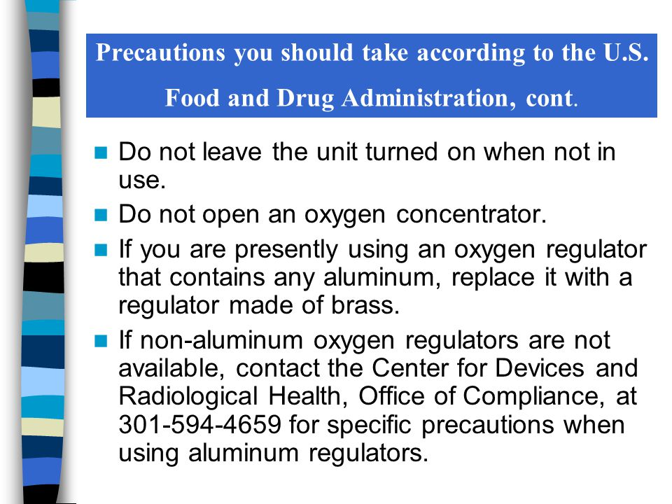 Do not leave the unit turned on when not in use. Do not open an oxygen concentrator.