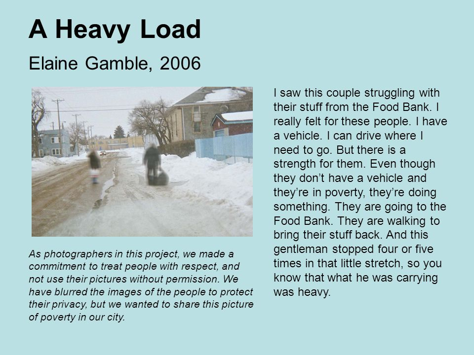A Heavy Load Elaine Gamble, 2006 I saw this couple struggling with their stuff from the Food Bank.