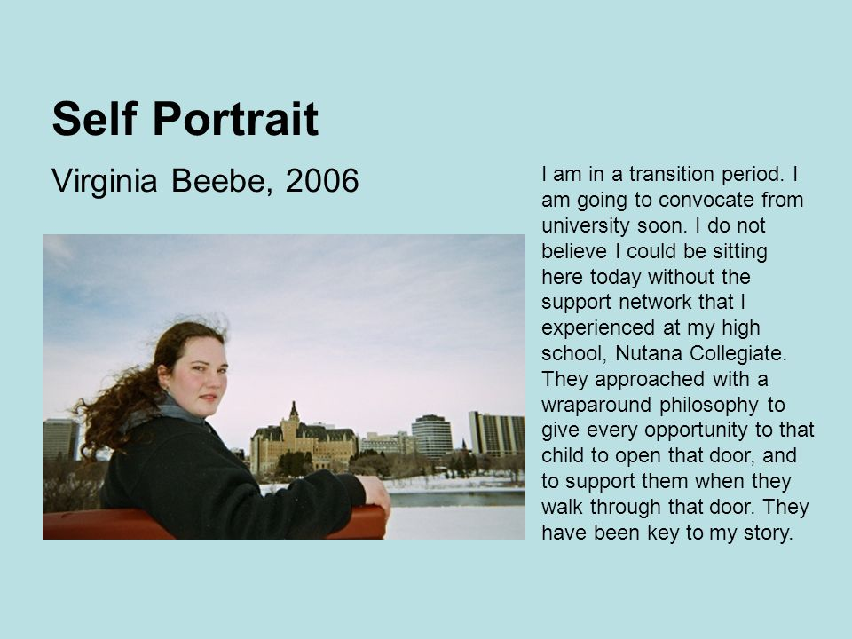 Self Portrait Virginia Beebe, 2006 I am in a transition period.