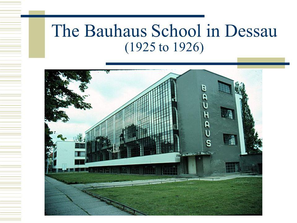 The Bauhaus School in Dessau (1925 to 1926)