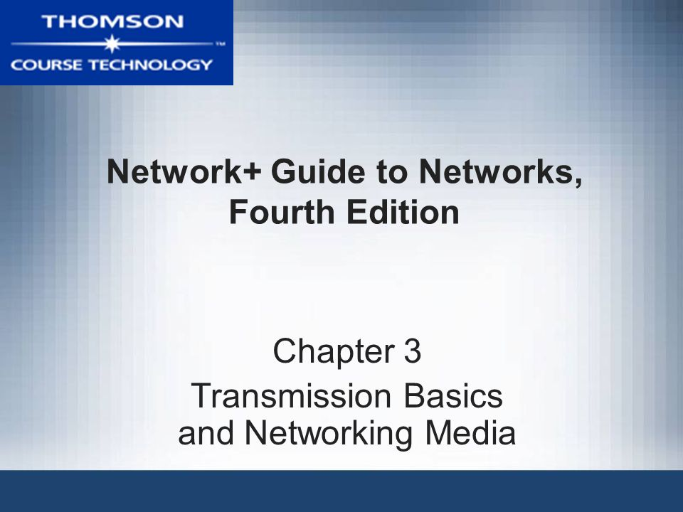 Network+ Guide to Networks, 4e2 Objectives Explain basic data transmission concepts, including full duplexing, attenuation, and noise Describe the physical characteristics of coaxial cable, STP, UTP, and fiber-optic media Compare the benefits and limitations of different networking media Identify the best practices for cabling buildings and work areas Specify the characteristics of popular wireless transmission methods, including 802.11, infrared, and Bluetooth