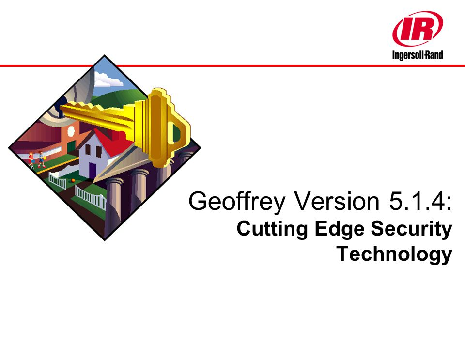 16 th -17 th June 2003 Carmel Indiana Geoffrey Version 5.1.4: Cutting Edge Security Technology