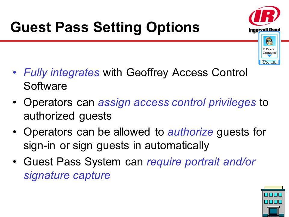 Guest Pass Setting Options Fully integrates with Geoffrey Access Control Software Operators can assign access control privileges to authorized guests