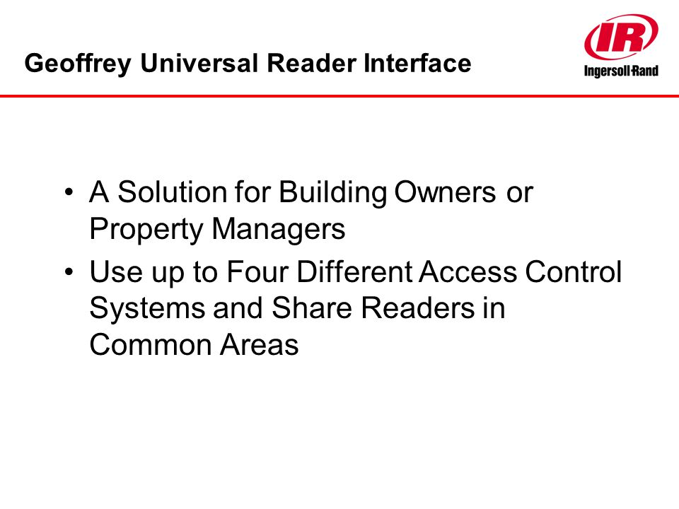 A Solution for Building Owners or Property Managers Use up to Four Different Access Control Systems and Share Readers in Common Areas
