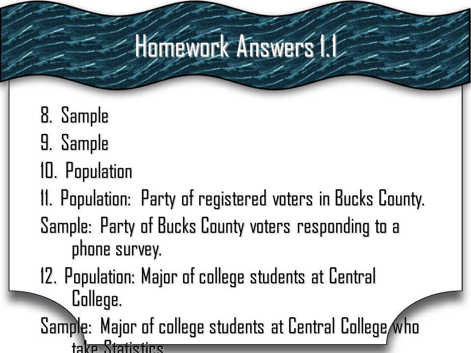 Homework Answers 1.1 8. Sample 9. Sample 10. Population 11.