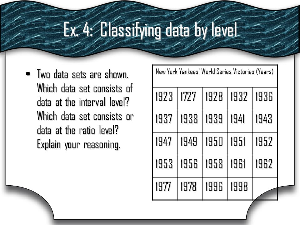 Ex. 4: Classifying data by level Two data sets are shown.