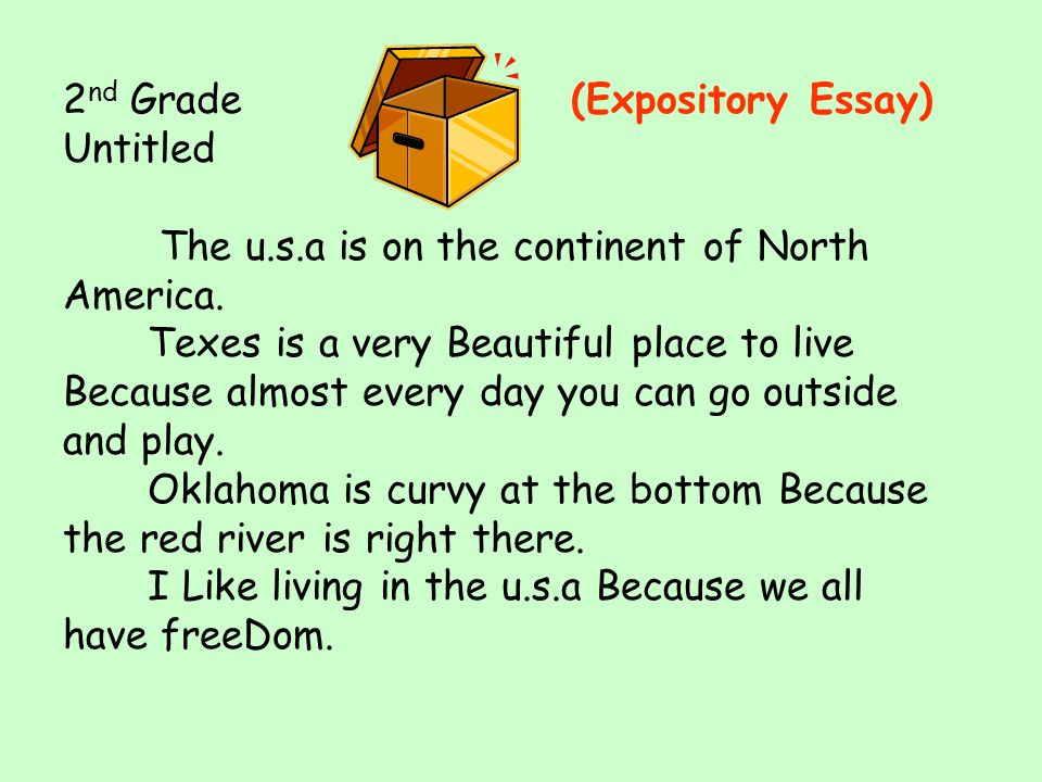 2 nd Grade (Expository Essay) Untitled The u.s.a is on the continent of North America.