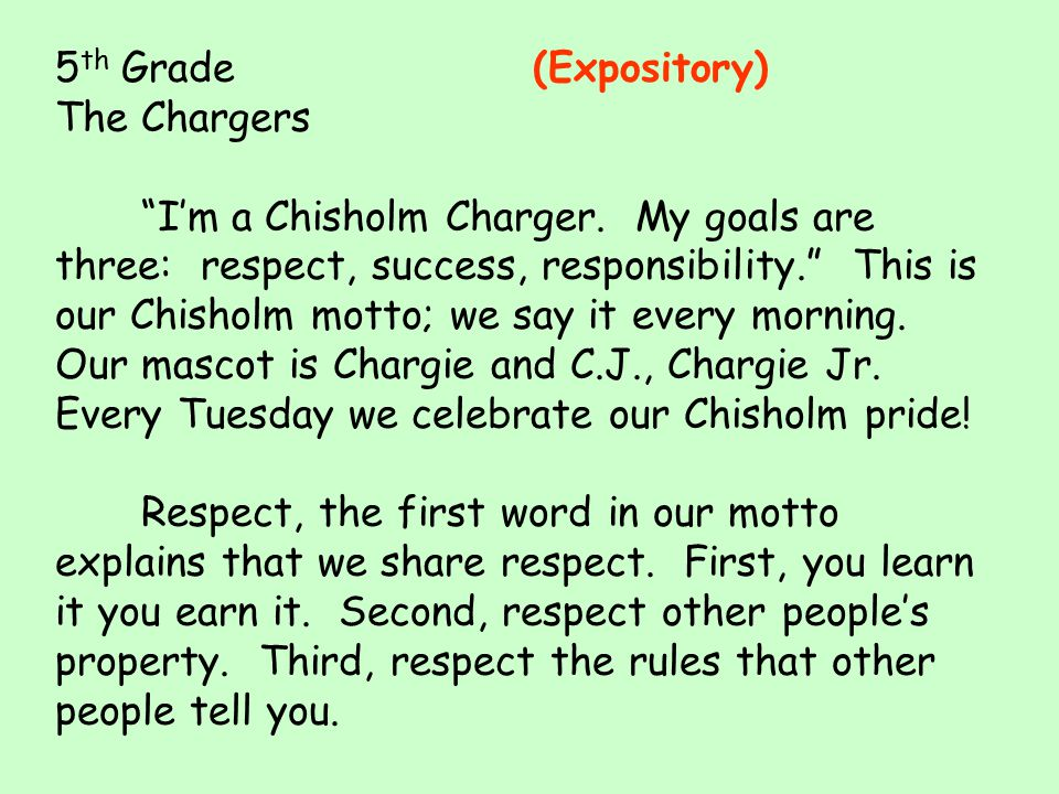 5 th Grade (Expository) The Chargers I'm a Chisholm Charger.