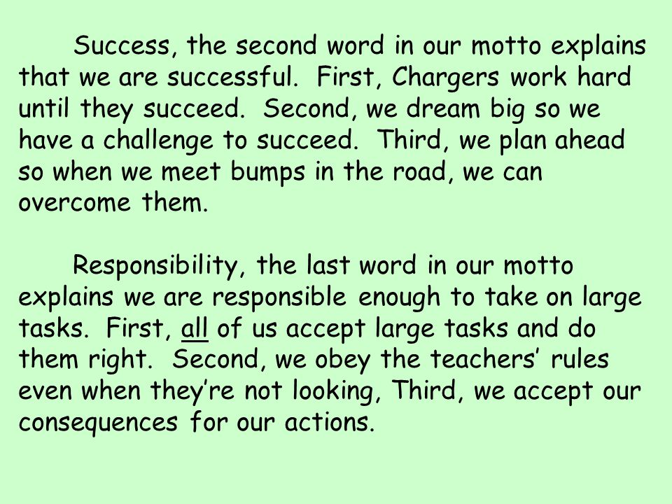 Success, the second word in our motto explains that we are successful.